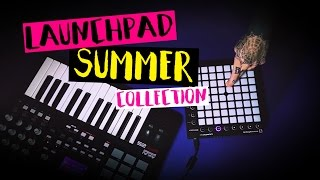 getlinkyoutube.com-Launchpad Pro - Summer Collection 2016