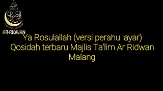 Ya Rosulallah (versi Perahu Layar) Majlis Ar Ridwan Malang Lirik