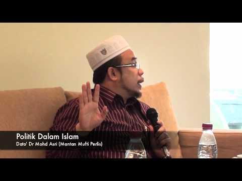 Politik Dalam Islam - Dato' Dr Mohd Asri Zainul Abidin