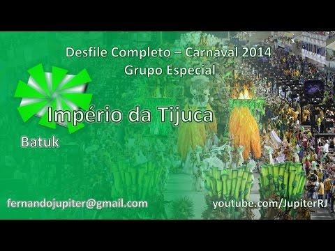 Desfile Completo Carnaval 2014 - Império da Tijuca