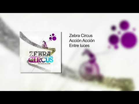 Entre Luces de Zebra Circus Letra y Video