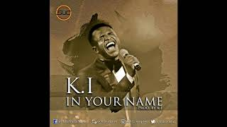 K I   In Your Name (Official Audio) width=