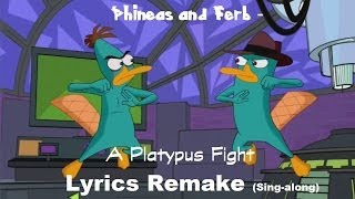 getlinkyoutube.com-Phineas and Ferb -  A Platypus Fight Lyrics Remake (Sing-along)