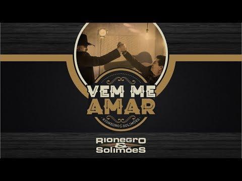 Vem Me Amar - Rionegro & Solimões