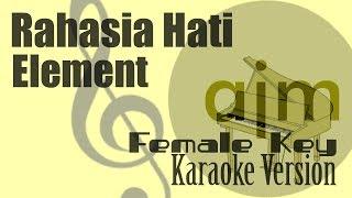 Element - Rahasia Hati (Female Key) Karaoke | Ayjeeme Karaoke