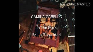 Camila Cabello - In The Dark ( Lyrics Letra Español English Audio Official )