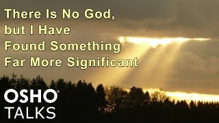 getlinkyoutube.com-OSHO: There Is No God, but I Have Found Something Far More Significant (Preview)