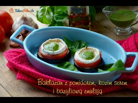 Bakłażan z pomidorem, kozim serem i bazyliową emulsją