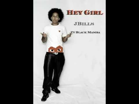 Hey Girl - JBILLS Ft Black Mamba