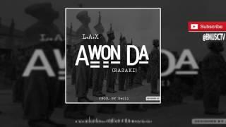 L.A.X - Awon Da (Rasaki) (OFFICIAL AUDIO 2016)