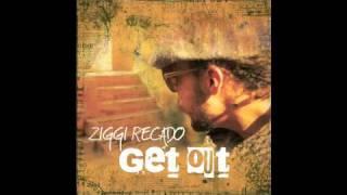 Ziggi recado - Get out