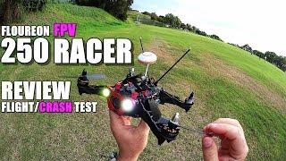 getlinkyoutube.com-FLOUREON 250 FPV Race Drone Review - Part 2 - [Flight & Crash Test]
