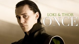 Thor & Loki | Once