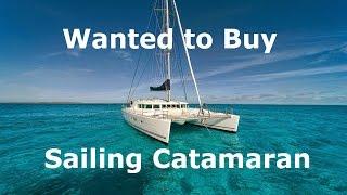 Wanted to Buy:  Catamaran  ⚓  ⚓  ⚓  ⚓  ⚓ Catamaran Private Sale