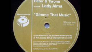 Peter & Tyrone Feat Lady Alma - Gimme That Music