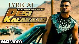 LYRICAL: Desi Kalakaar Full Song with LYRICS   Yo Yo Honey Singh   Sonakshi Sinha