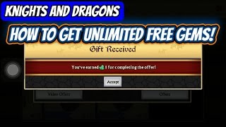 getlinkyoutube.com-KNIGHTS AND DRAGONS | HOW TO GET UNLIMITED FREE GEMS!