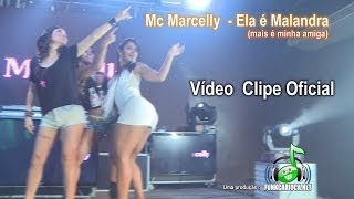 getlinkyoutube.com-Mc Marcelly - Ela é Malandra (Clipe Oficial)