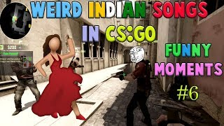 Indian Weird Songs In CS:GO Competitive | India CS:GO Funny Moments #6 |
