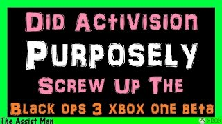 getlinkyoutube.com-Did Activision PURPOSELY Screw Up The Black Ops 3 Beta On Xbox One To Get Back At Microsoft?