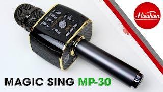Mở hộp và đánh giá Magic Sing MP30 - Micro Karaoke Bluetooth tốt nhất hiện nay