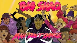 Big Shaq - Man Don't Dance (Official Audio) width=