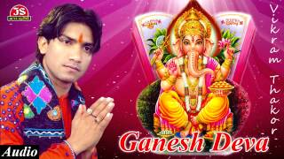 getlinkyoutube.com-Vikram Thakor   Ganesh Deva Karu Tari Seva   Gujarati Garba Song    Ganpati Song