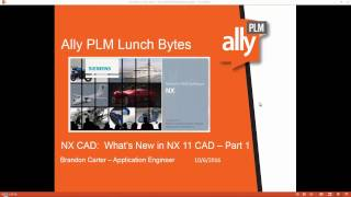 getlinkyoutube.com-NX CAD - What's New in NX 11 Part 1 - Ally PLM Lunch Bytes