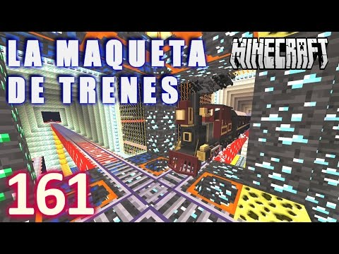 MINECRAFT LA MAQUETA DE TRENES [HD+] #161 - GamePlay Walkthrough