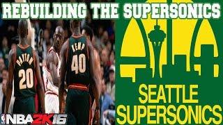 getlinkyoutube.com-NBA 2K16 MY LEAGUE: REBUILDING THE SEATTLE SUPERSONICS