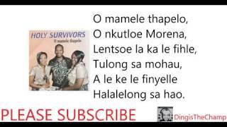 Holy Survivors  - O Mamele Thapelo (with lyrics)