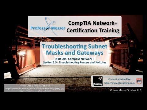 CompTIA Network+ N10-005: 2.5 - Troubleshooting Subnet Masks and Gateways
