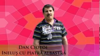 getlinkyoutube.com-DAN CIOTOI - INELUS CU PIATRA ALBASTRA