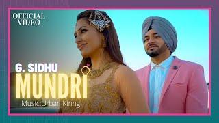 MUNDRI (Official Video)   G. Sidhu   Urban Kinng   Rupan Bal   Musik Therapy