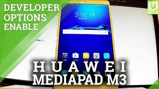 How to Open Developer Options on HUAWEI MediaPad M3 - USB Debugging
