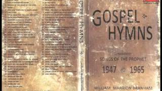 getlinkyoutube.com-CD2 Gospel Hymns - Songs of the Prophet William Marrion Branham