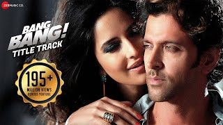 Bang Bang Title Track - Full Video - Hrithik Roshan & Katrina Kaif | HD