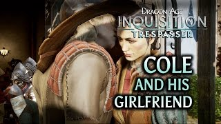 getlinkyoutube.com-Dragon Age: Inquisition - Trespasser DLC - Cole and his girlfriend
