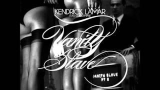 Kendrick lamar - Vanity slave pt. 2 (feat. gucci mane)