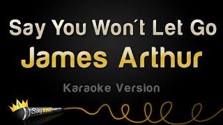 James-Arthur-Say-You-Wont-Let-Go-Karaoke-Version width=