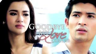 getlinkyoutube.com-» [COLLAB #8] Thai Lakorn Collab   Goodbye My Love