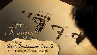 getlinkyoutube.com-Belajar Kaligrafi bersama Ustadz Muhammad Nur, Lc. - Eps. 5 Huruf Dasar Khat Riq'ah - Gontor TV