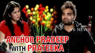 Anchor Pradeep Chit Chat with Prateeka || V6 Prateeka Show || Pakka Hyderabadi
