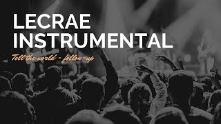 getlinkyoutube.com-Lecrae Tell The World Instrumental Playback Song