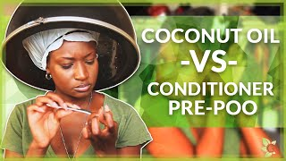 getlinkyoutube.com-Coconut Oil -vs- Conditioner Pre-Poo, Which one is Better & WHY ?