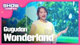 (ShowChampion EP.195) gugudan - Wonderland