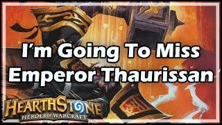 getlinkyoutube.com-[Hearthstone] I'm Going To Miss Emperor Thaurissan