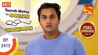 Taarak Mehta Ka Ooltah Chashmah - Ep 2415 - Full Episode - 2nd March, 2018