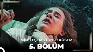 getlinkyoutube.com-Muhteşem Yüzyıl Kösem 5.Bölüm (HD)