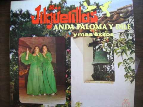 Anda Paloma Y Dile de Las Jilguerillas Letra y Video